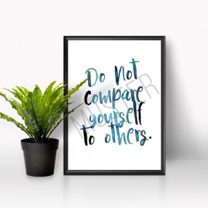 """Poster A3 – """"Do not compare yourself to others."""""""