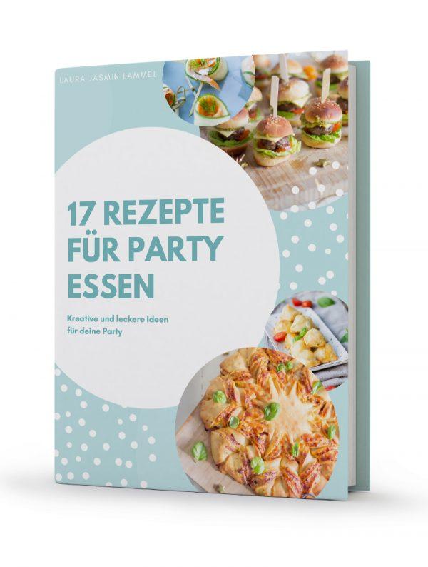 """17 leckere Rezept für kreatives Party Essen"" - E-Book"