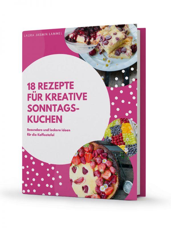 """""""18 leckere Rezept für kreative Sonntagskuchen"""" - E-Book"""